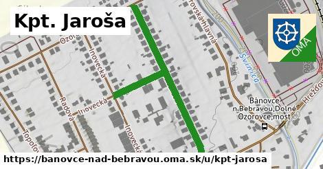 Kpt. Jaroša, Bánovce nad Bebravou