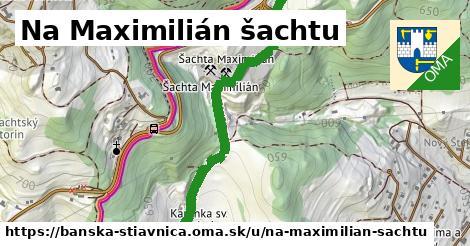 ilustračný obrázok k Na Maximilián šachtu, Banská Štiavnica