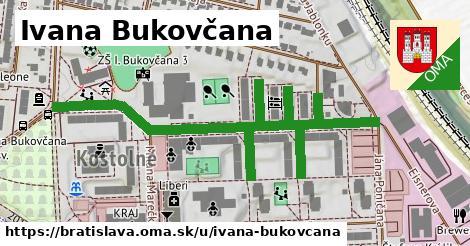 Ivana Bukovčana, Bratislava