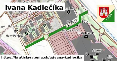 Ivana Kadlečíka, Bratislava