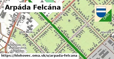 Arpáda Felcána, Hlohovec