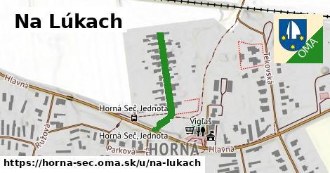ilustrácia k Na Lúkach, Horná Seč - 243m
