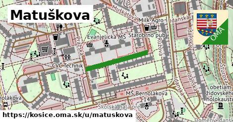 Matuškova, Košice