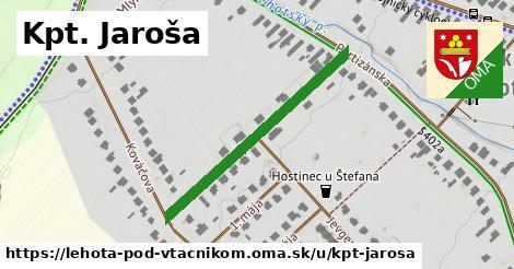 Kpt. Jaroša, Lehota pod Vtáčnikom