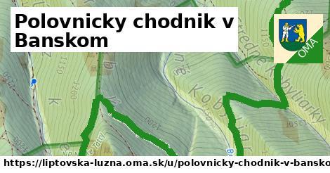 ilustrácia k Polovnicky chodnik v Banskom, Liptovská Lúžna - 6,6km