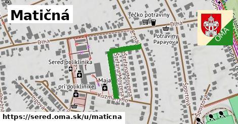ilustrácia k Matičná, Sereď - 250m