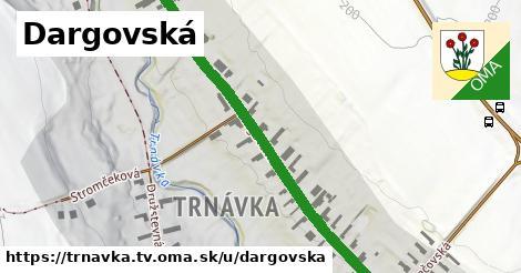 ilustrácia k Dargovská, Trnávka, okres TV - 616m