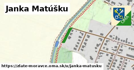 Janka Matúšku, Zlaté Moravce
