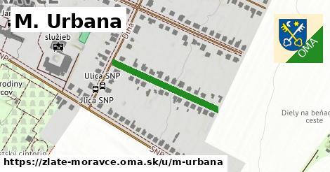 M. Urbana, Zlaté Moravce