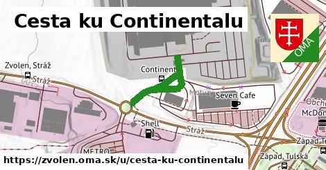 Cesta ku Continentalu, Zvolen
