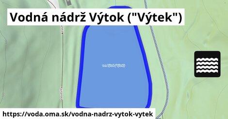 """ilustračný obrázok k Vodná nádrž Výtok (""""Výtek"""")"""